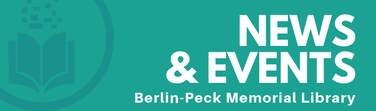 NEWS & EVENTS at Berlin-Peck Memorial Library